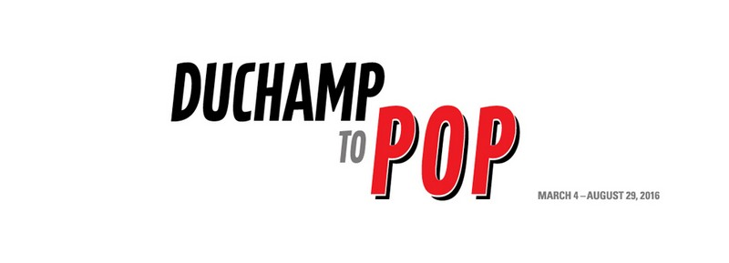 duchamp to pop 2016