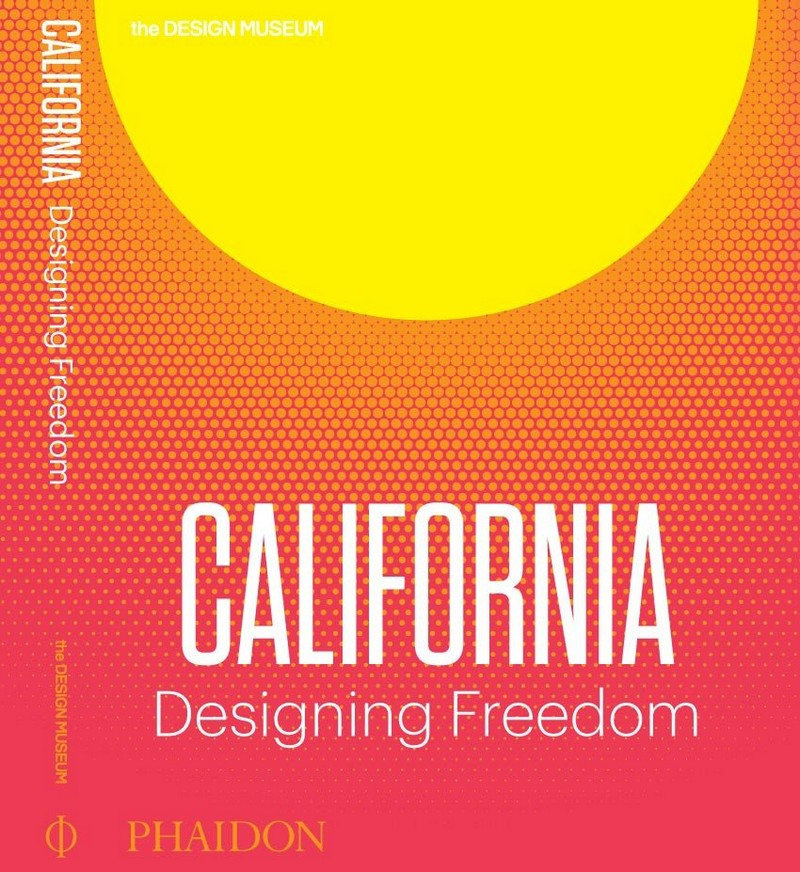 California Designing Freedom-2017 - the phaidon catalogue-