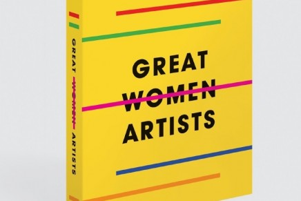 Great Women Artists by Kering x Phaidon – a book that tells the stories of over 400 artists spanning 500 years