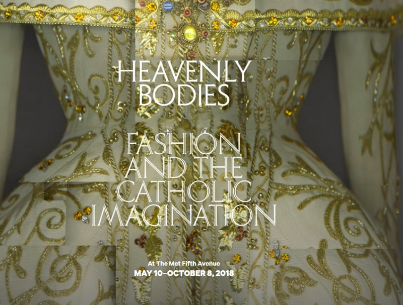 Heavenly Bodies - The Costume Institute's spring 2018 exhibition