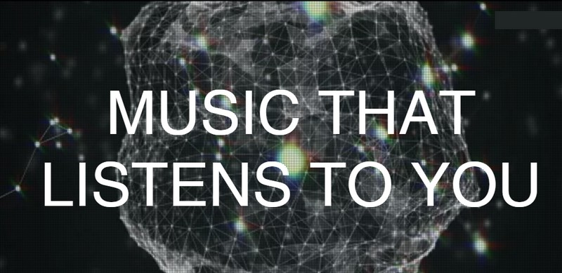 music that listens to you